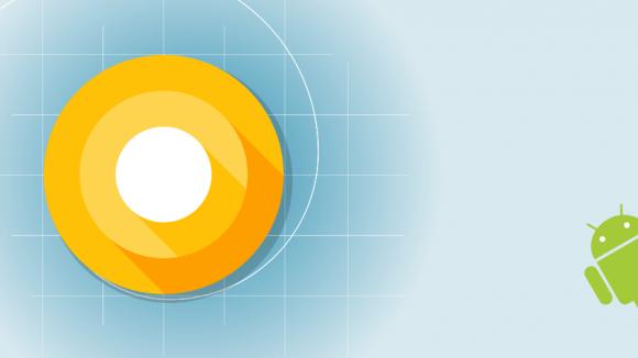Android O nihayet sunuluyor!