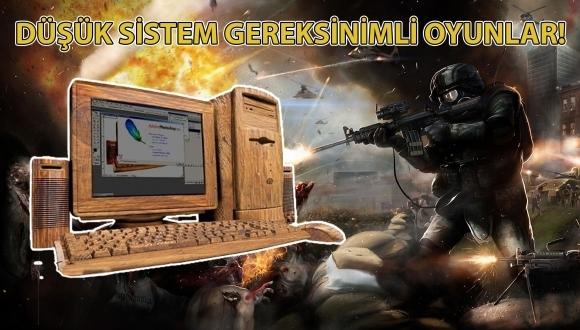Düşük sistem gereksinimli oyunlar -2