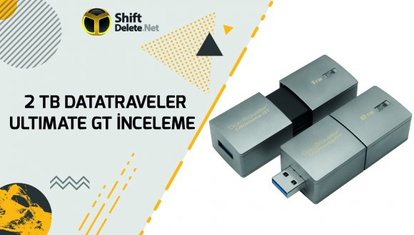 7000 TL'lik USB bellek! Hem de 2 TB! Kingston DataTraveler Ultimate GT