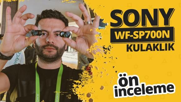 Sony WF-SP700N ön inceleme!