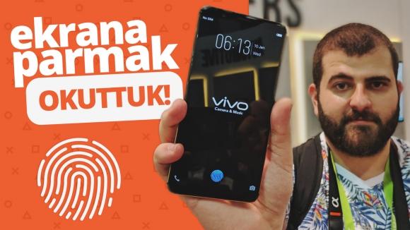 Ekrandan parmak izi okuyan ilk telefon Vivo elimizde!