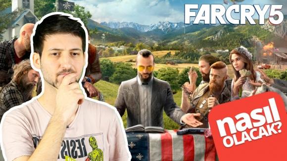 Far Cry 5 nasıl olacak? İşte tüm detaylar!