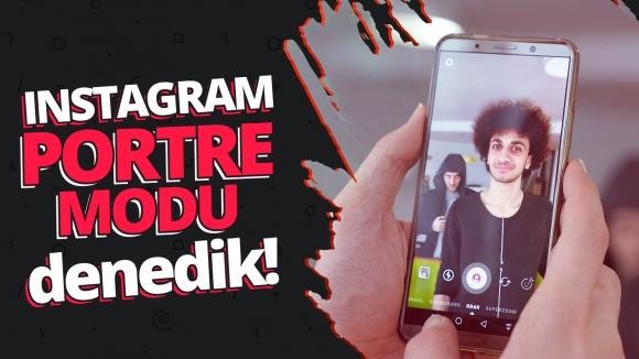 Instagram Portre modunu denedik!
