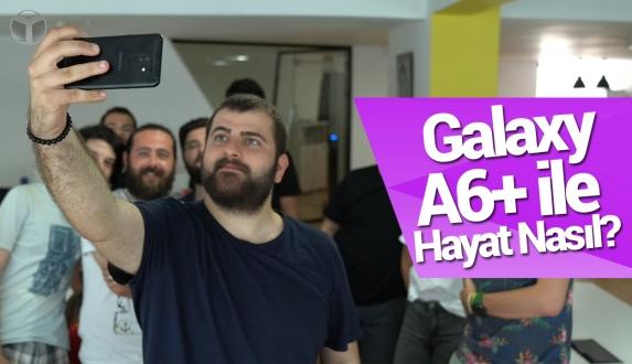 Galaxy S9+'tan sonra Galaxy A6+ ile bir gün geçirmek!