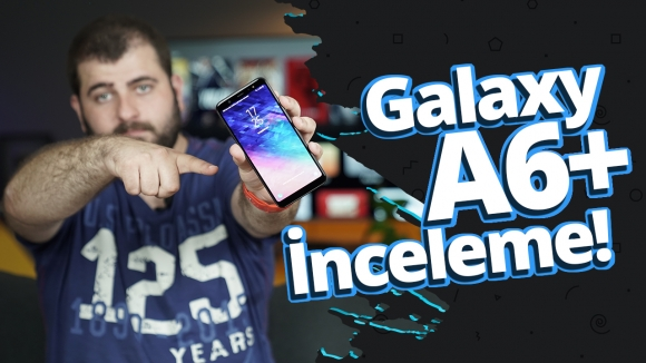 Samsung Galaxy A6 Plus inceleme