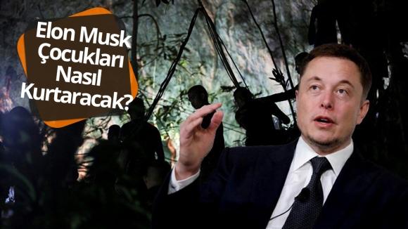 Elon Musk çocukları nasıl kurtaracak? (VİDEO)