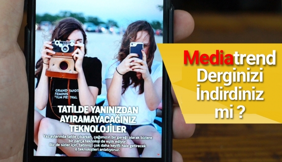 MediaTrend Ağustos sayısını indirdiniz mi?