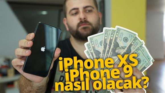 iPhone XS ve iPhone 9 nasıl olacak? (Video)