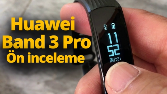 Huawei Band 3 Pro ön inceleme (Video)