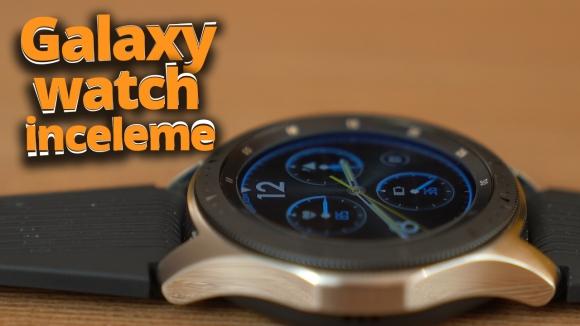 Samsung Galaxy Watch inceleme