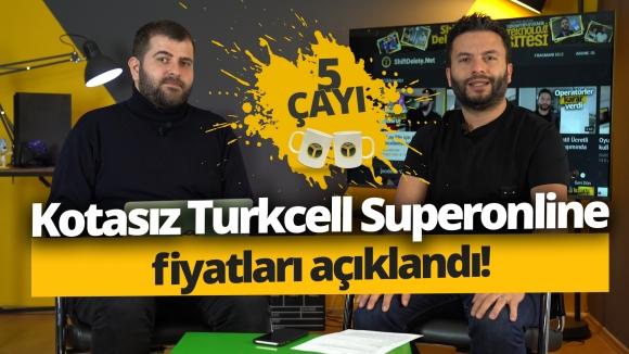 AKN'siz Turkcell Superonline fiyatları! – 5 Çayı # 203