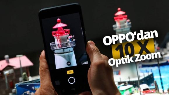 Oppo'nun 10x optik yakınlaştırma yapan telefonu!