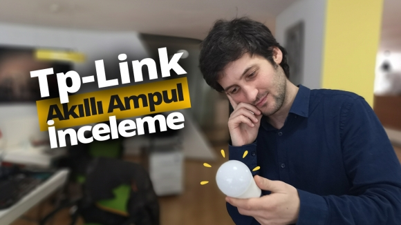 TP-Link LB120 akıllı ampul incelemesi!