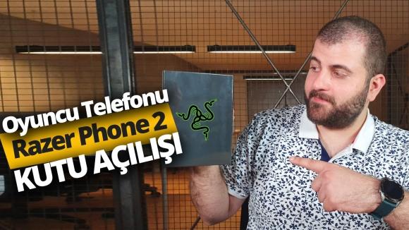 Razer Phone 2 kutudan çıkıyor! Türkiye'de ilk!
