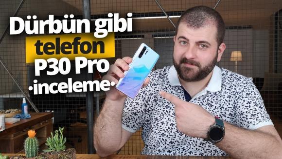 Huawei P30 Pro inceleme