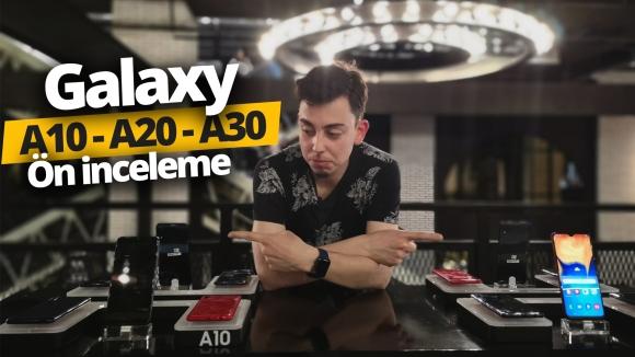 Galaxy A30 ön inceleme! A10 ve A20 de elimizde!
