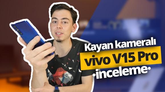 Full ekranlı vivo V15 Pro inceleme!