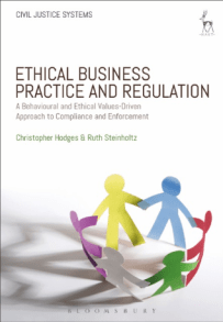 Book cover: Ethical Business Practice and Regulation A Behavioural and Values-Based Approach to Compliance and Enforcement