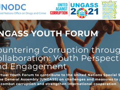Countering Corruption through Collaboration: Youth Perspectives and Engagement A virtual Youth Forum to contribute to the United Nations Special Session of the General Assembly (UNGASS) on challenges and measures to prevent and combat corruption and strengthen international cooperation