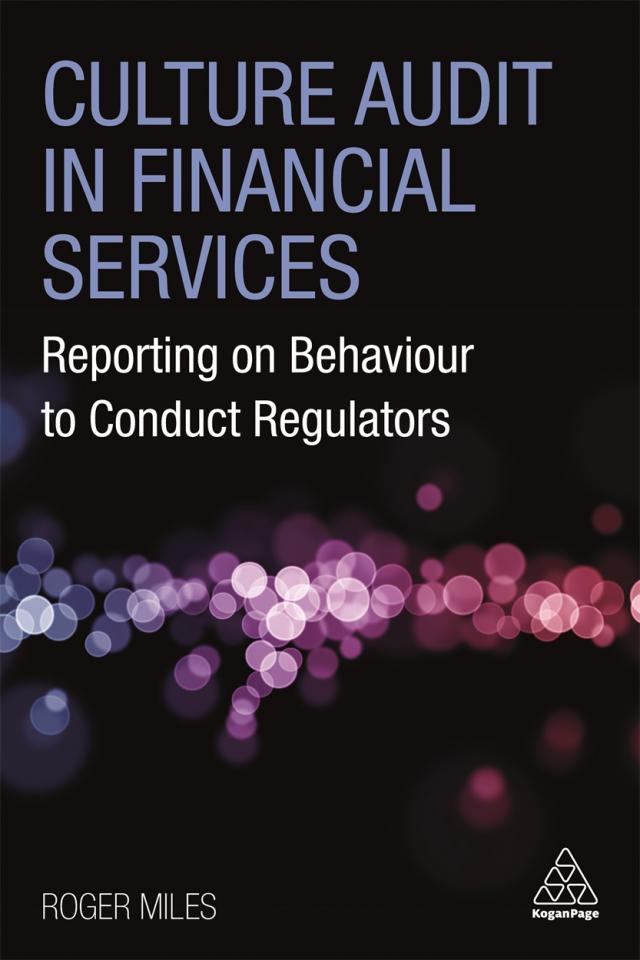 Culture Audit in Financial Services: Reporting on Behaviour to Conduct Regulators