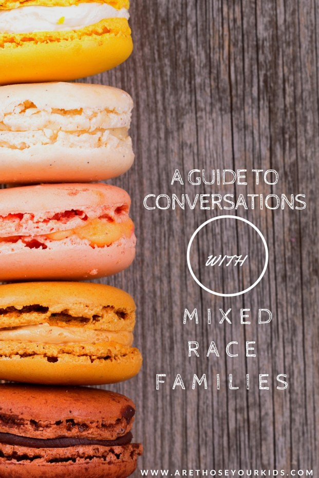 A Guide to Conversations with Mixed Race Families