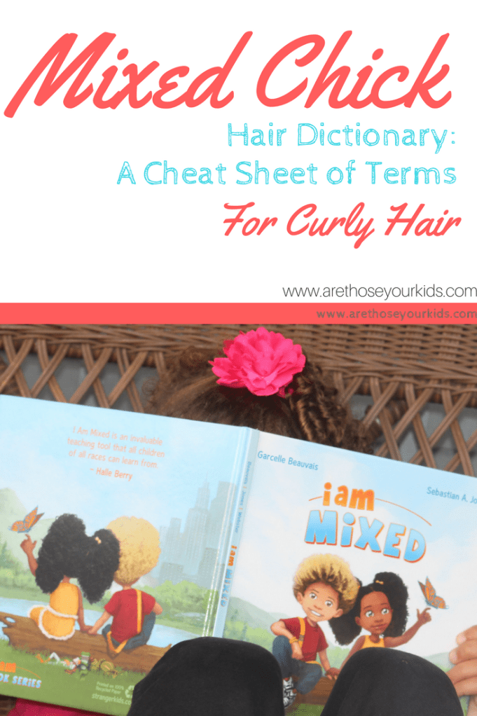 """If you are raising """"mixed chicks"""" or children of other ethnicities with curly hair, there are a few terms you ought to become familiar with."""