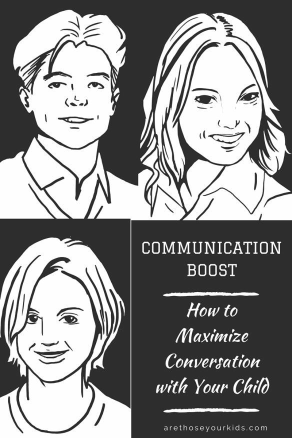 Communication Boost: How to Maximize Conversation with your Child