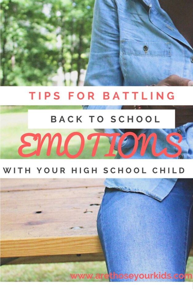 Tips for Battling Back to School Emotions with your High School Child