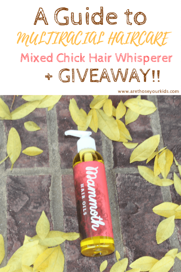 A Guide to Multiracial Hair Care: Mixed Chick Hair Whisperer