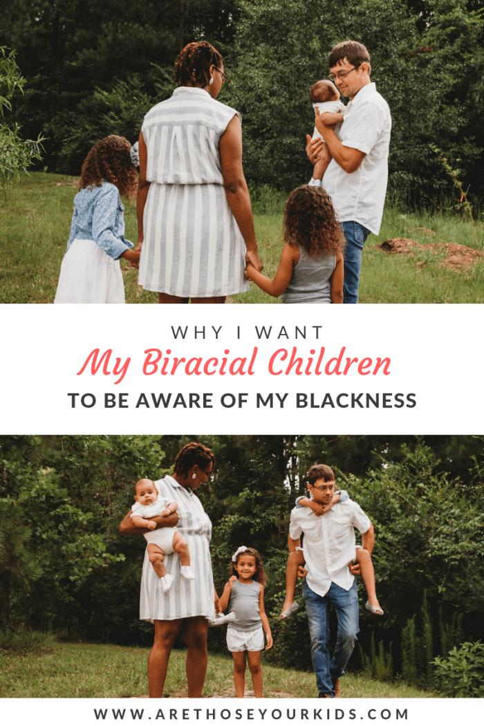 "As a black mom raising biracial kids, I do not want them to be ""colorblind,"" but that my blackness means something different than being biracial."