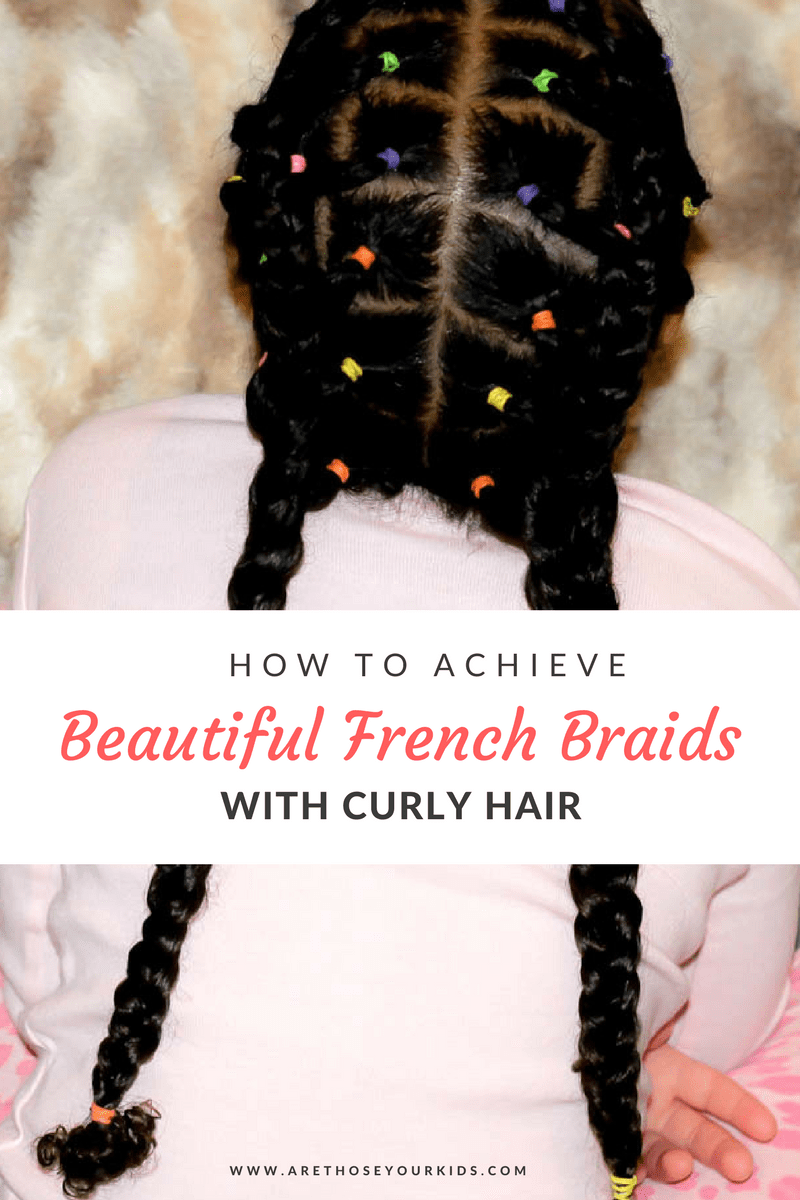 How to Achieve Beautiful French Braids for Mixed Kids Curly Hair
