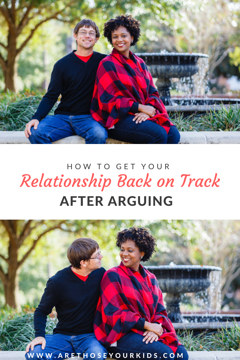 How to Get Your Relationship Back on Track After Arguing