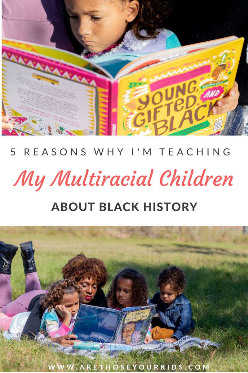5 Reasons Why I'm Teaching My Multiracial Children about Black History