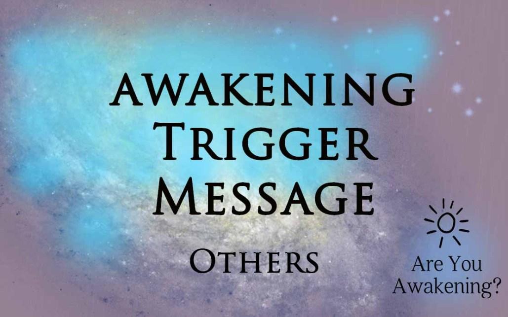 awakening trigger message