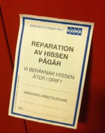 Trasig hiss. Reparation pågår. Eller inte.