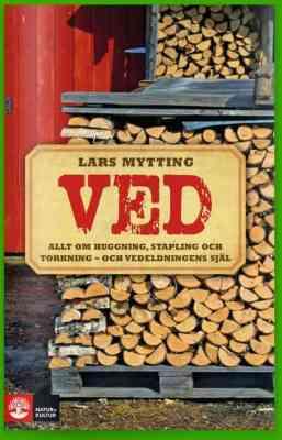 Ved. Boken om ved av Lars Mytting.