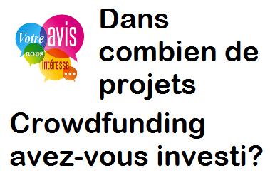 [Sondage] – Dans combien de projets Crowdfunding avez-vous investi?