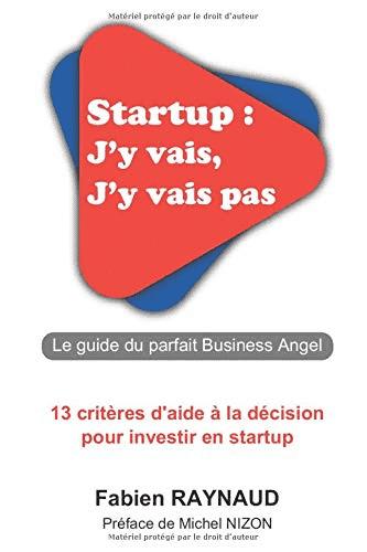 Startup j'y vais j'y vais pas le livre de Fabien Raynaud