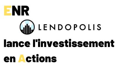 Lendopolis lance l'investissement en actions dans les ENR