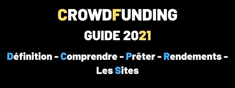Guide Crowdfunding 2021 Définition, comprendre, prêter, les sites