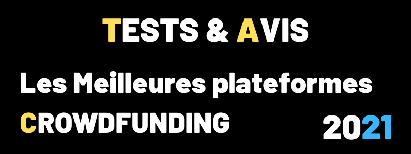 Test & Avis Meilleures plateformes de Crowdfunding