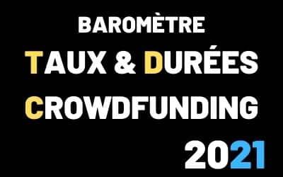 Baromètre des taux et durées du CrowdFunding 2021
