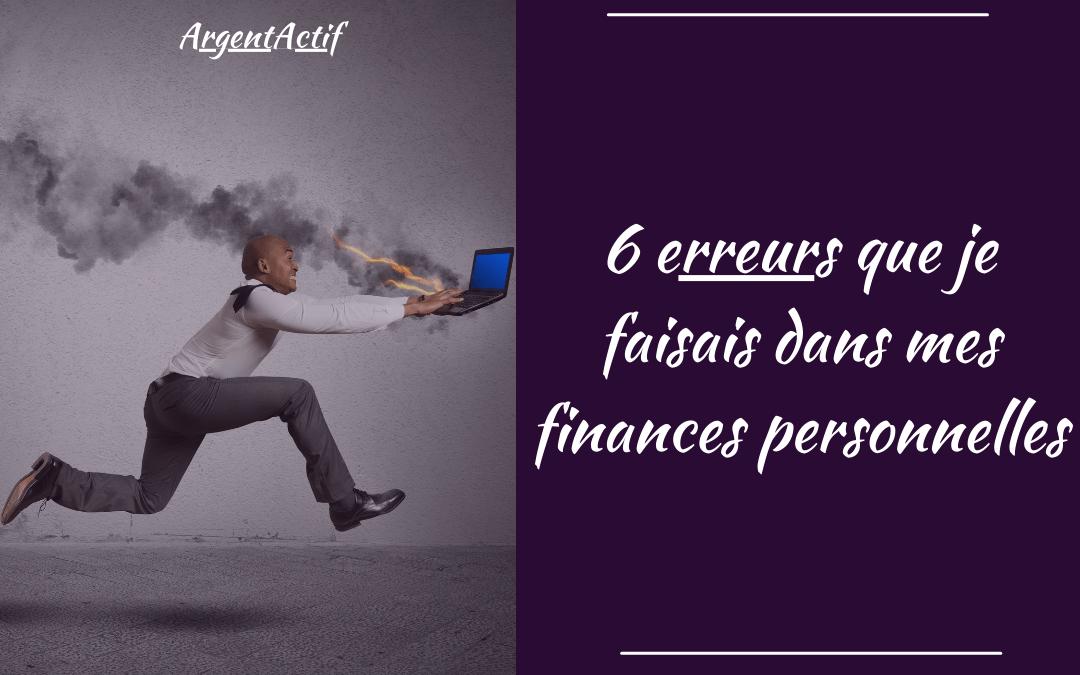 6 erreurs que je faisais dans mes finances personnelles