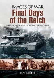 Images of War - Final days of the Reich