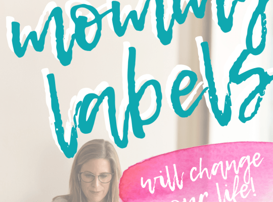 How Ending Toxic Mommy Labels will change your life by ariana dagan