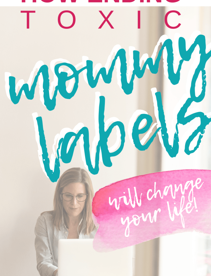 Say No to Toxic Mommy Labels and Help Put an End to The Unnecessary Mom Guilt with These Easy Tips