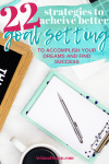 Stop Failing to Accomplish your dreams: 22 Goal Setting Resources to Set, Organize and Find Success This Year in your life, business and career