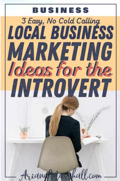 Woman in Chair with title 3 Easy No Cold Calling Local Business Marketing Ideas for the Introvert
