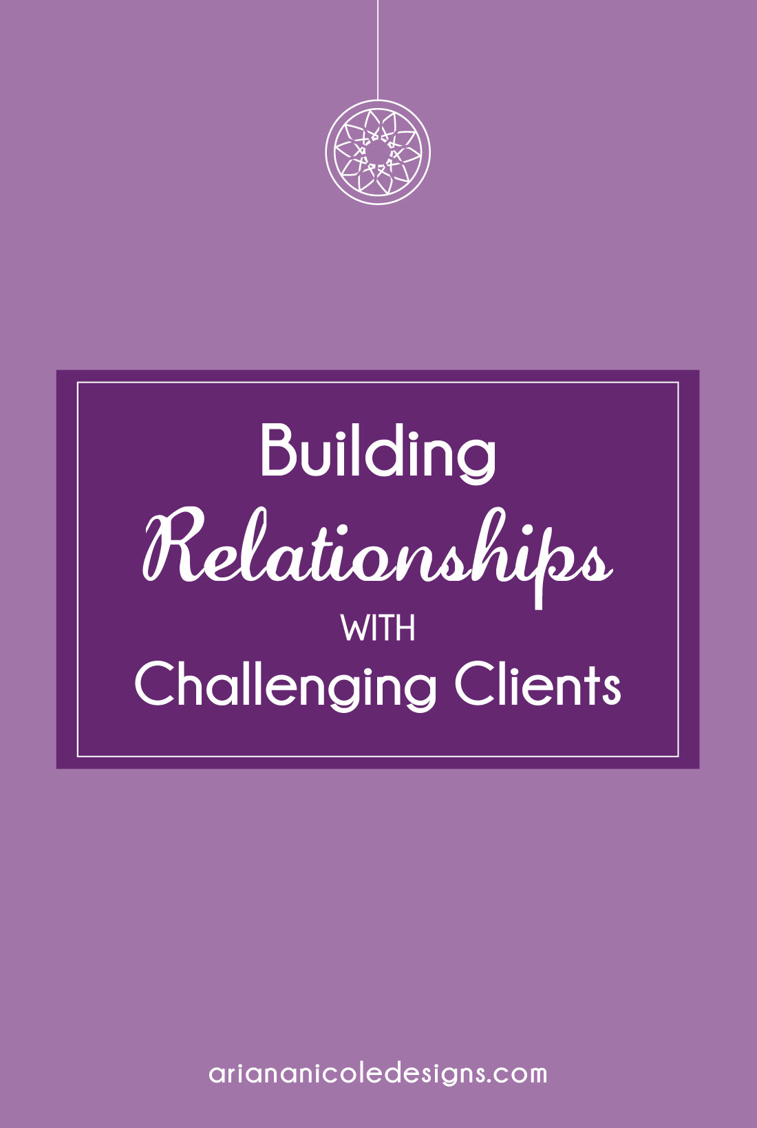 Building_Relationships_With_Challenging_Clients-1100