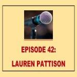 EPISODE 42: LAUREN PATTISON